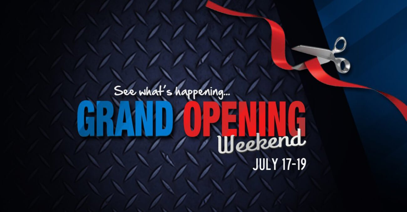 Grand Opening Events! July 17-19