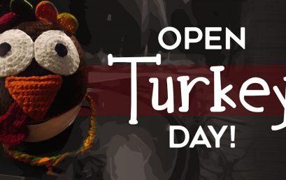 Open Turkey Day!