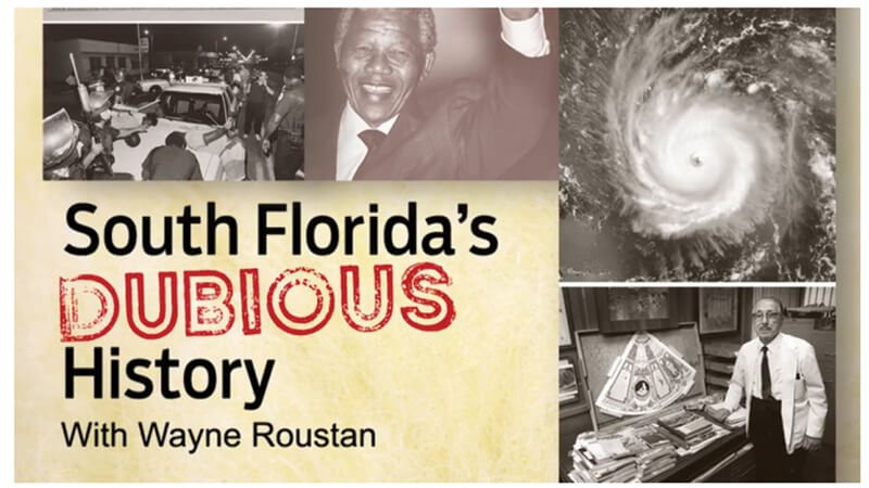 South Florida's Dubious History – October 15, 2015