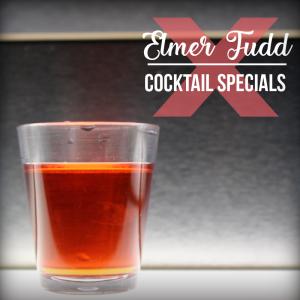 Elmer Fudd Shot April Drink Special