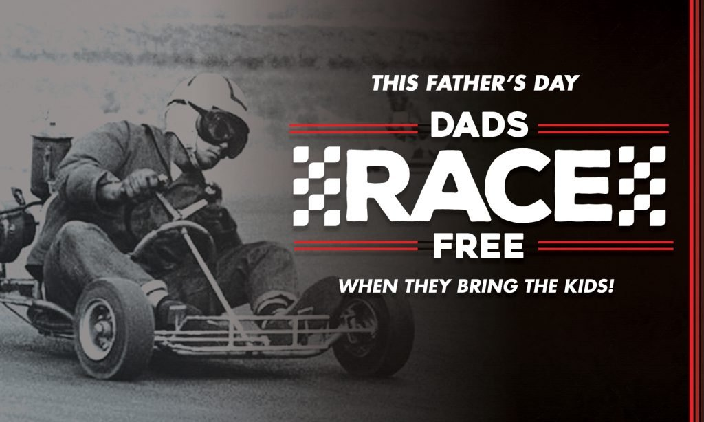 dad's go kart for free on Father's Day