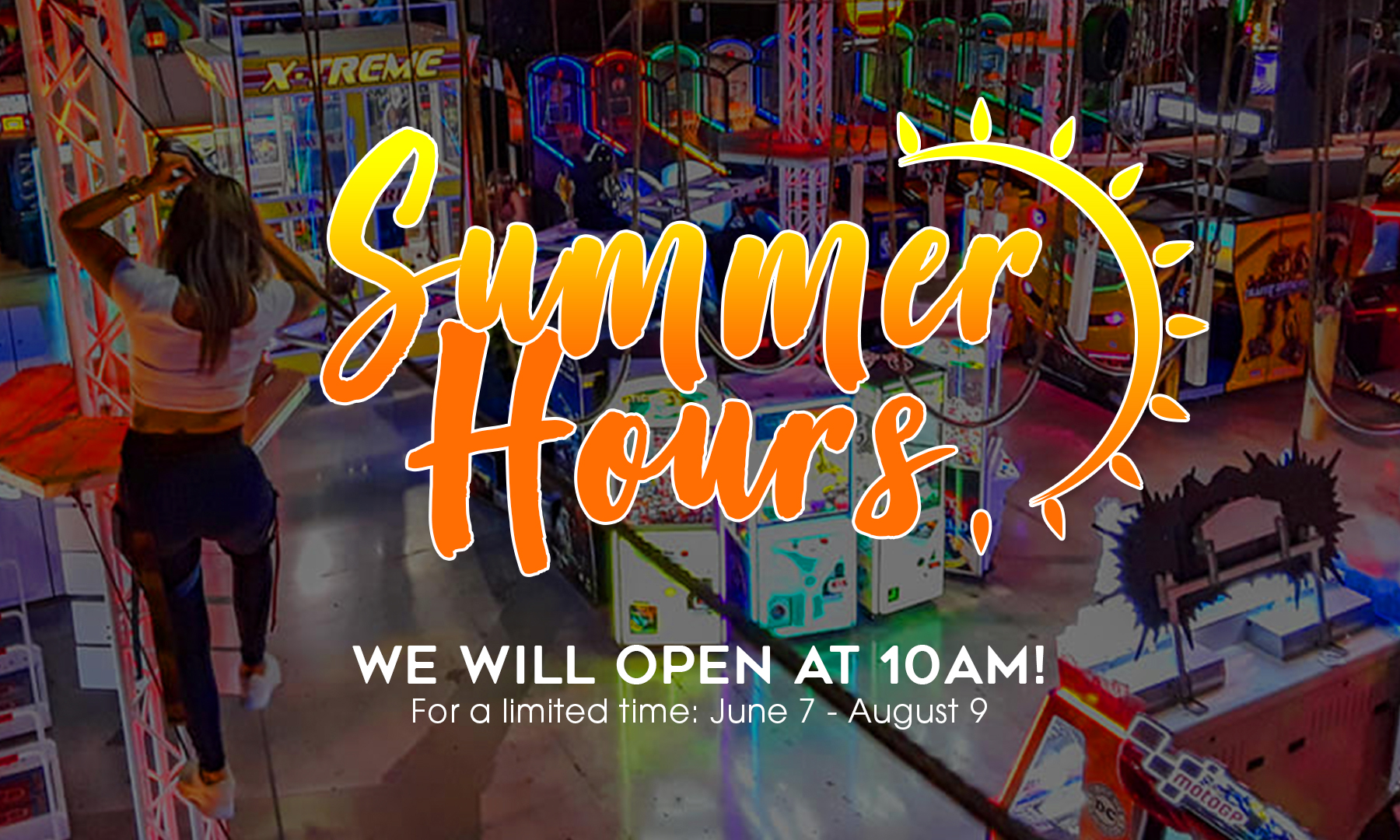 We're Open Early All Summer!
