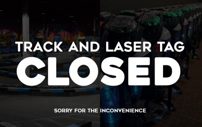 Track & Laser Tag CLOSED 8:30pm-12:00am