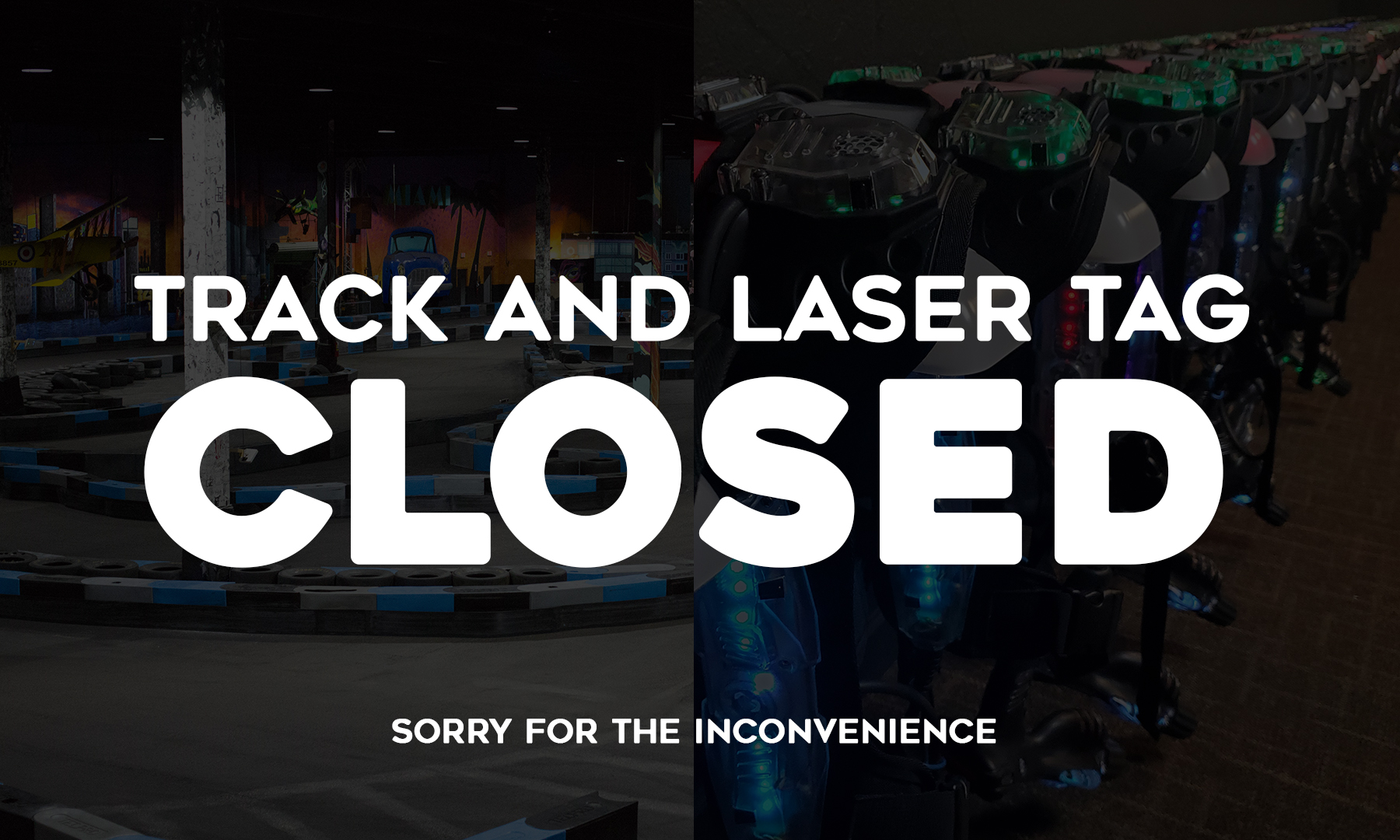 track and laser tag closures today
