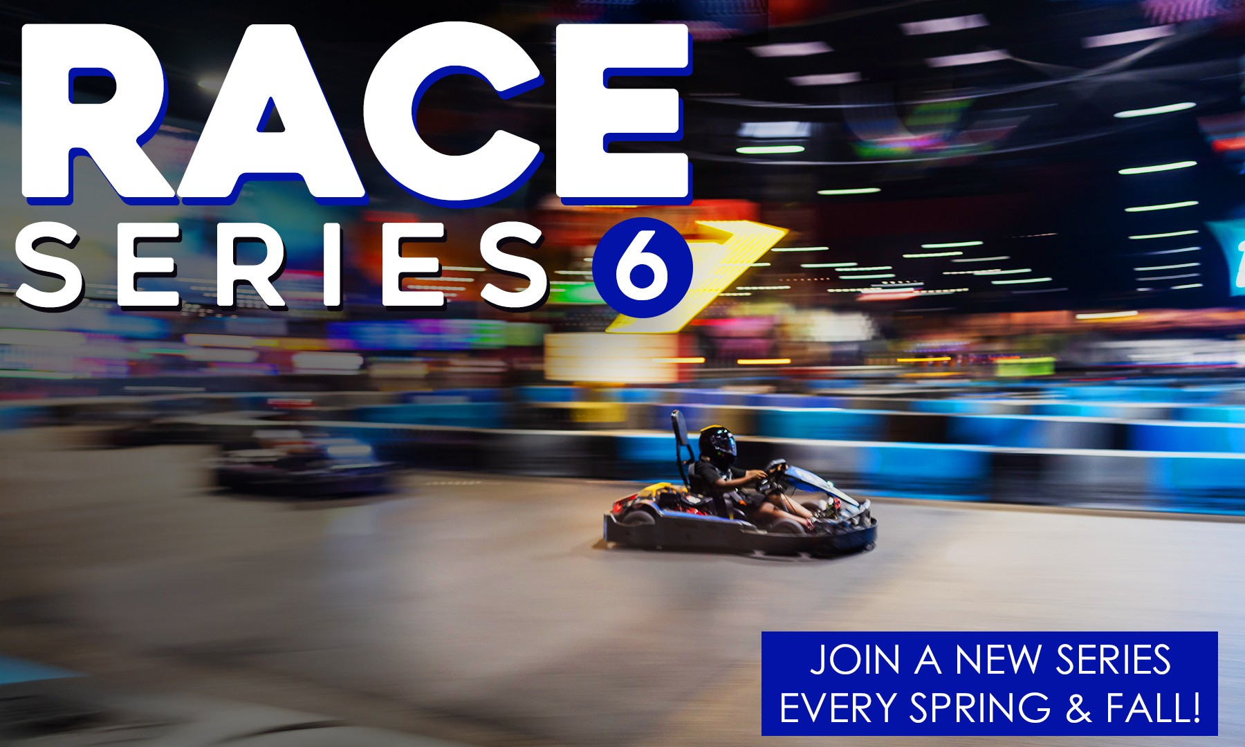 Race Series 6 starts Spring or Fall
