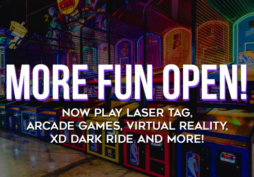 Arcade Games, Laser Tag, Virtual Reality, XD Dark Ride and more are Now Open!