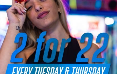 2 for $22 Tuesdays & Thursdays