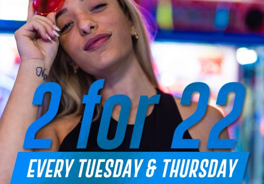 2 for $22 Tuesdays and Thursdays