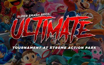 7pm Super Smash Ultimate Tournament At Xtreme Action Park