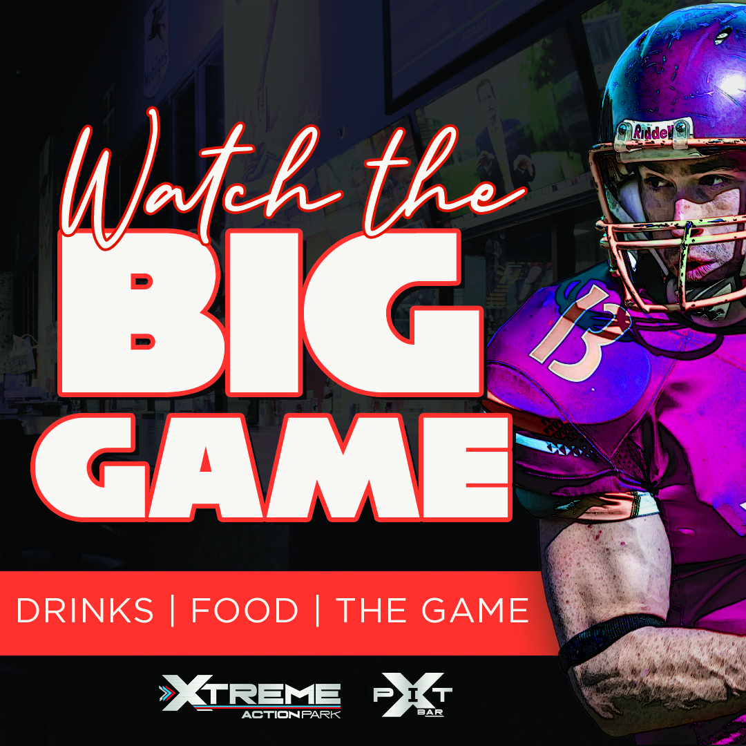 watch superbowl 55 at Xtreme Action Park